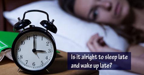 sleep-late-and-wake-up-late