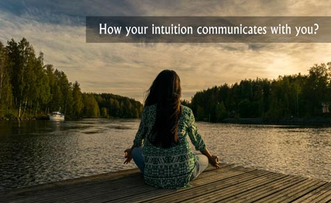 How your intuition communicates with you?