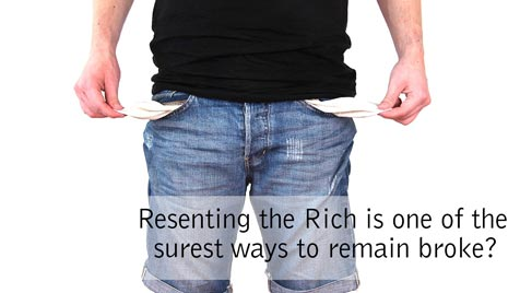 resenting the Rich is one of the surest ways to remain broke?