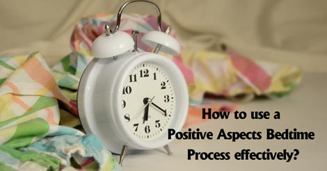 How to use a Positive Aspects Bedtime Process effectively?